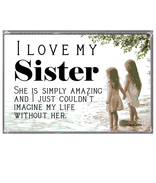 I Love My Sister – Magnet Birthday Gifts