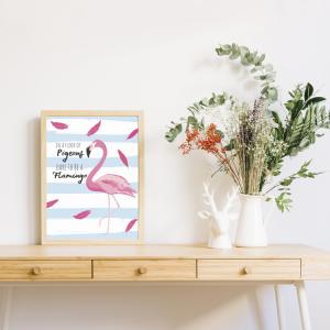 Dare To Be A Flamingo Art Print