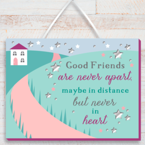 Good Friends Are Never Apart – Good Friends Plaque Birthday Gifts