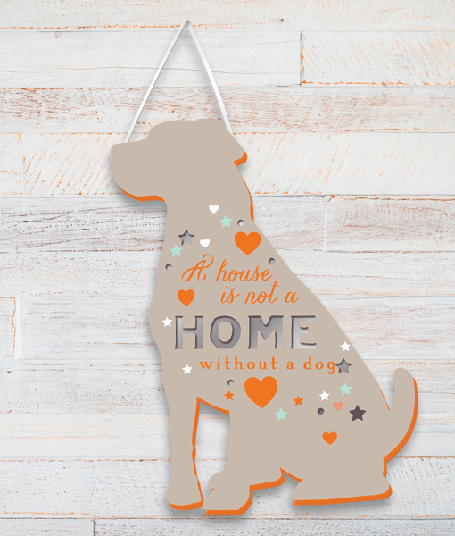 A House Is Not A Home Without A Dog – Plaque Animal Prints