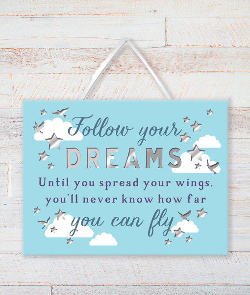 Follow Your Dreams – Inspirational Plaque Gifts For Friends